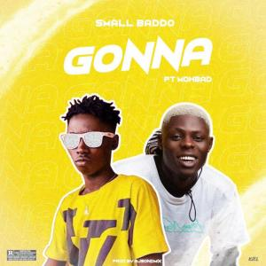 "Small Badoo – ""Gonna"" x Mohbad"