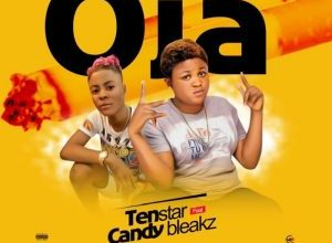 Tenstar ft Candy Bleakz Oja